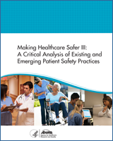 Making Healthcare Safer III: A Critical Analysis of Existing and Emerging Patient Safety Practices