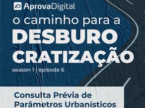 #6 - Caminho para a desburocratização // Consulta Prévia de Parâmetros Urbanísticos