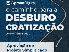 #2 - Caminho para a desburocratização // Aprovação de Projeto Simplificado