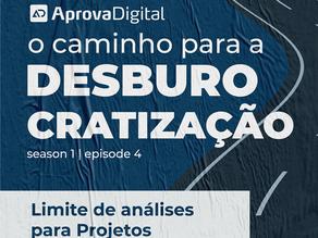 #4 - Caminho para a desburocratização // Limite de análises para Projetos