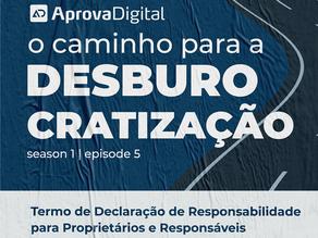 #5 - Caminho para a desburocratização // Termo de Declaração de Responsabilidade para Proprietários