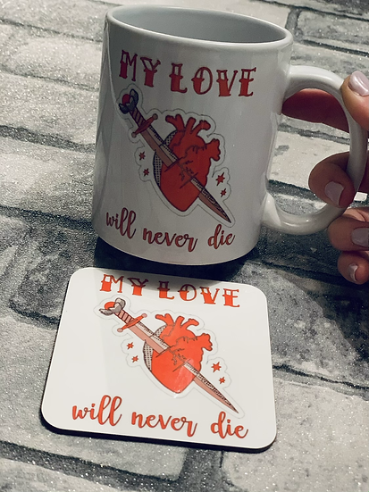 My Love Will Never Die Mug And Coaster
