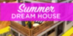 SummerDreamHouse.jpg