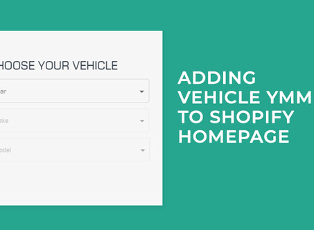 Adding Vehicle YMM to Shopify using PartsPal Code Snippets