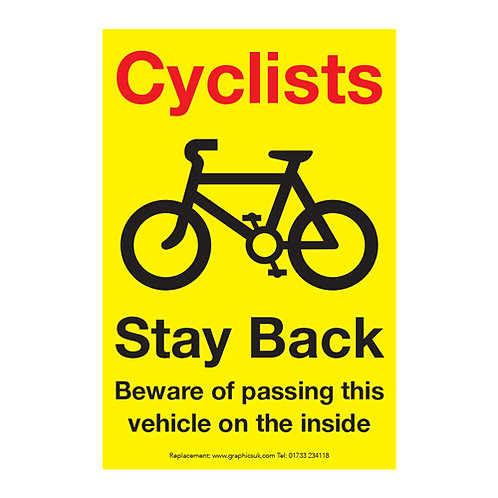 cyclists stay back beware of passing this vehicle on the inside