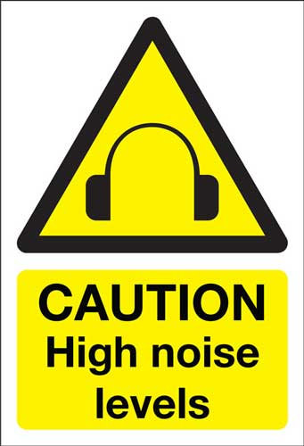 caution high noise levels, health and safety