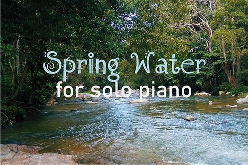 Spring Water for piano solo