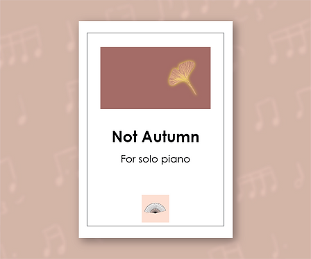 Not Autumn for piano solo