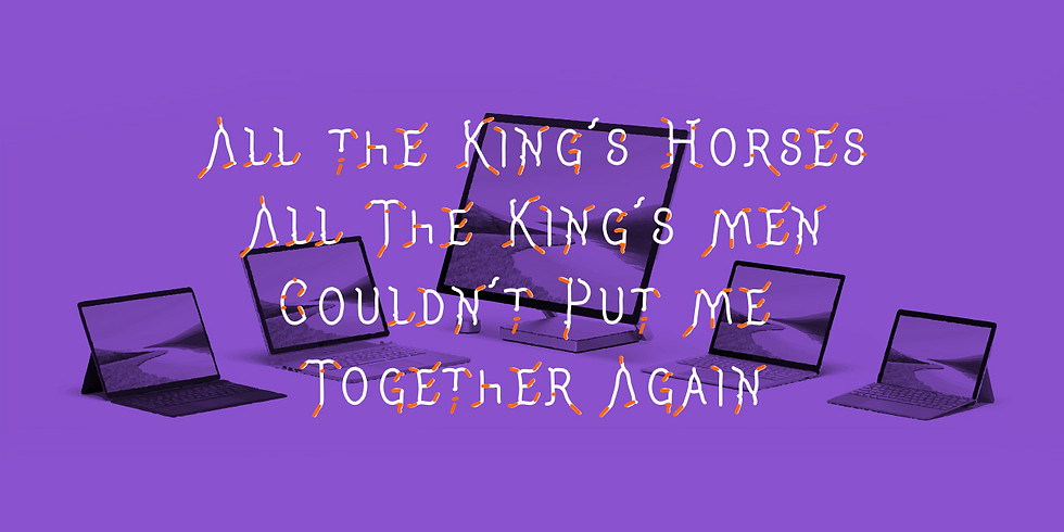 All the King's Horses, All The King's Men, Couldn't Put Me Together Again