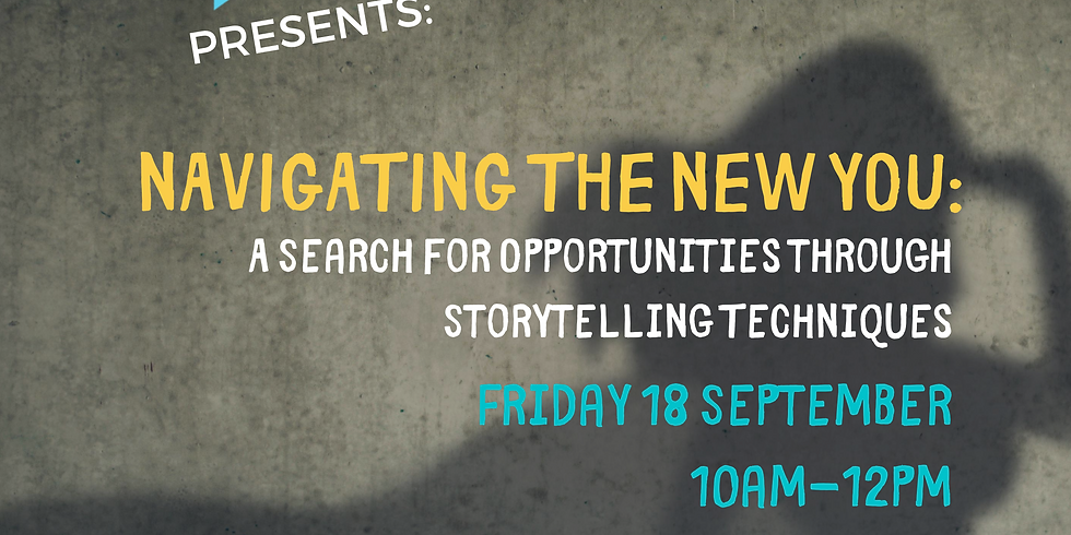 Navigating the new you: A search for opportunities through story telling techniques