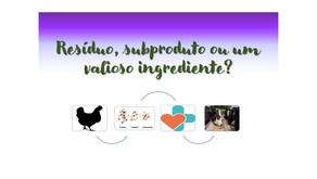 Resíduo, subproduto ou um valioso ingrediente?