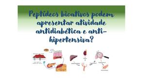 Peptídeos bioativos podem apresentar atividade antidiabética e anti-hipertensiva?