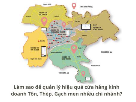 Làm sao để quản lý hiệu quả cửa hàng kinh doanh Tôn, Thép, Gạch men nhiều chi nhánh?