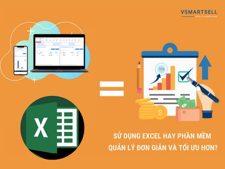 Excel Hay Phần Mềm Quản Lý Bán Hàng Đơn Giản Và Tối Ưu Hơn?