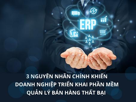 3 Nguyên nhân chính khiến các doanh nghiệp triển khai phần mềm quản lý bán hàng thất bại