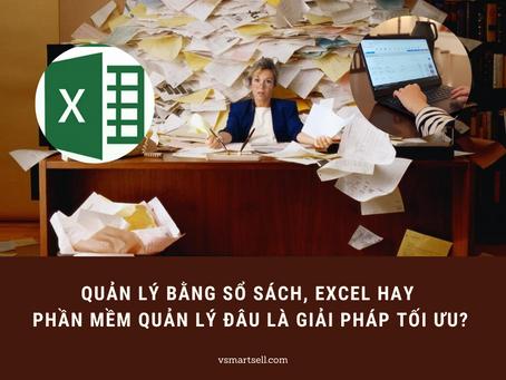 Quản Lý Bằng Sổ Sách, Excel hay Phần Mềm Quản Lý Đâu Là Giải Pháp Tối Ưu?