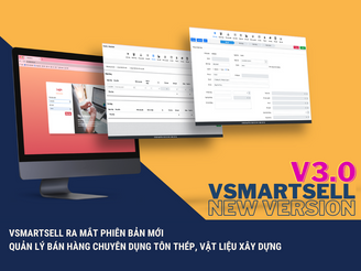 vSmartSell Ra Mắt Phiên Bản Mới v3.0 - Quản Lý Bán Hàng Chuyên Dụng Tôn Thép, Vật Liệu Xây Dựng