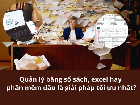 Quản lý bằng sổ sách, excel hay phần mềm quản lý đâu là giải pháp tối ưu nhất?