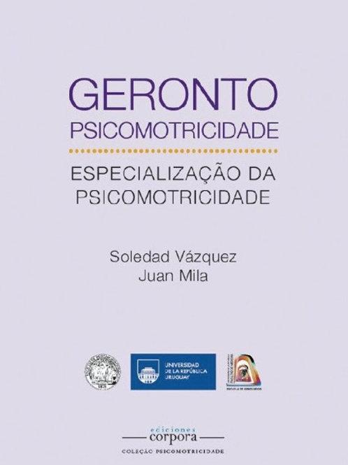 Gerontopsicomotricidade: Especialização da Psicomotricidade
