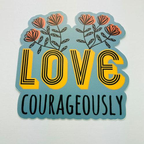 Love courageously - sticker