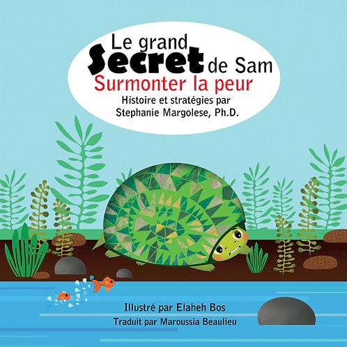 Le Grand Secret de Sam : Surmonter la peur