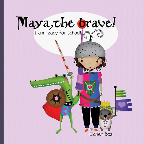Maya, the Brave: I'm Ready for School!