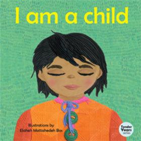 I am a Child (boardbook)