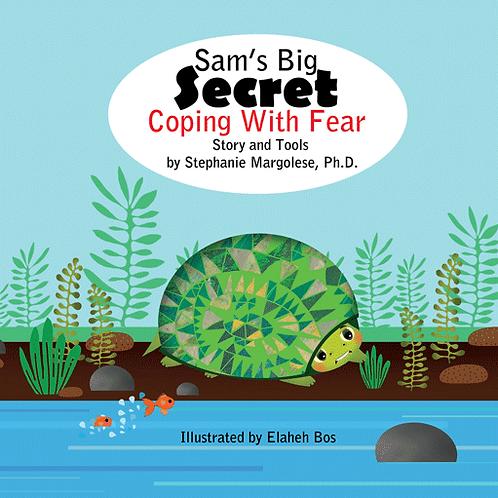 Sam's Big Secret: Coping With Fear