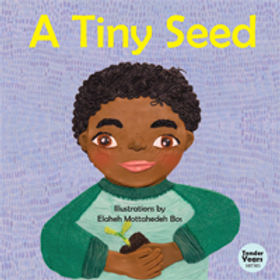 A Tiny Seed (Tender Years Series)