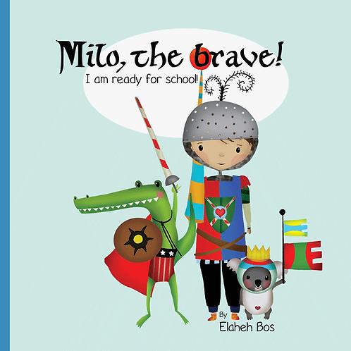 Milo, the Brave: I'm Ready for School!