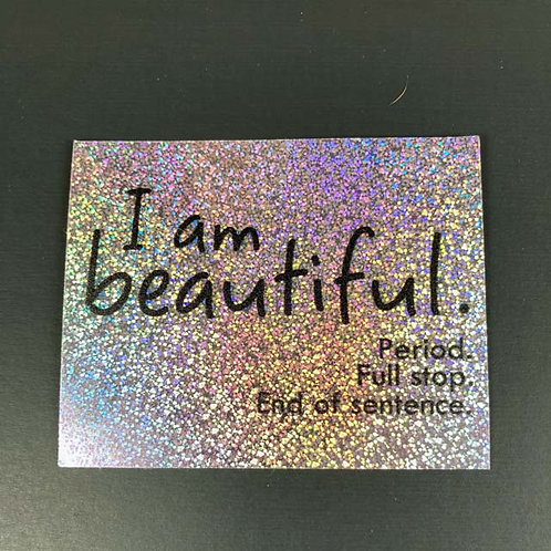 I am beautiful - holographic sticker