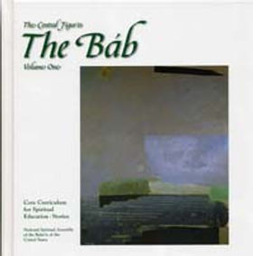 Central Figures: The Bab, Vol. 1, 2, & 3