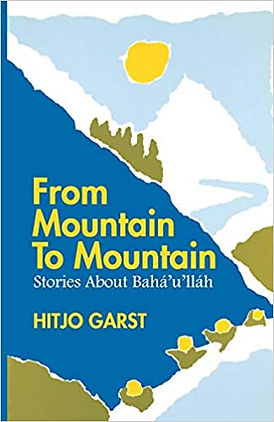 From Mountain to Mountain – Stories About Baha'u'llah