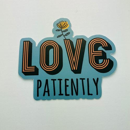 Love Patiently - Sticker