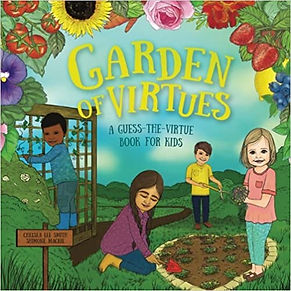 Garden of Virtues: A Guess-the-Virtue Book for Kids