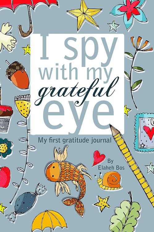 I spy with my grateful eye