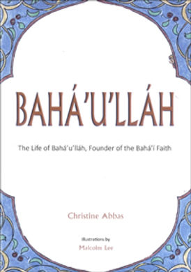 Baha'u'llah: Founder of the Baha'i Faith