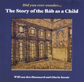 Did you ever wonder…The Story of the Bab as a Child