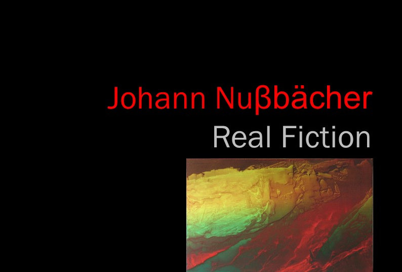 Johann Nuβbächer - Real Fiction