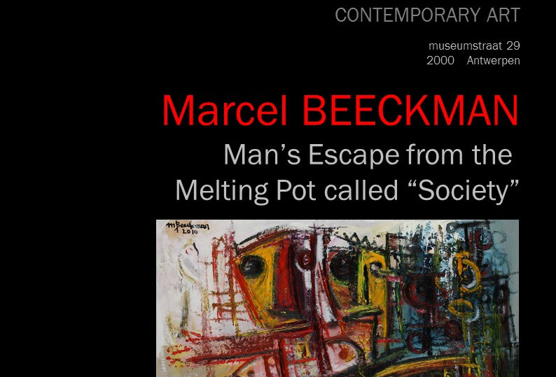 "Marcel Beeckman - Man's Escape from the Melting Pot called ""Society"" - 2011"