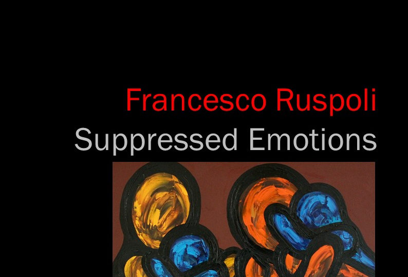 Francesco Ruspoli - Suppressed Emotions
