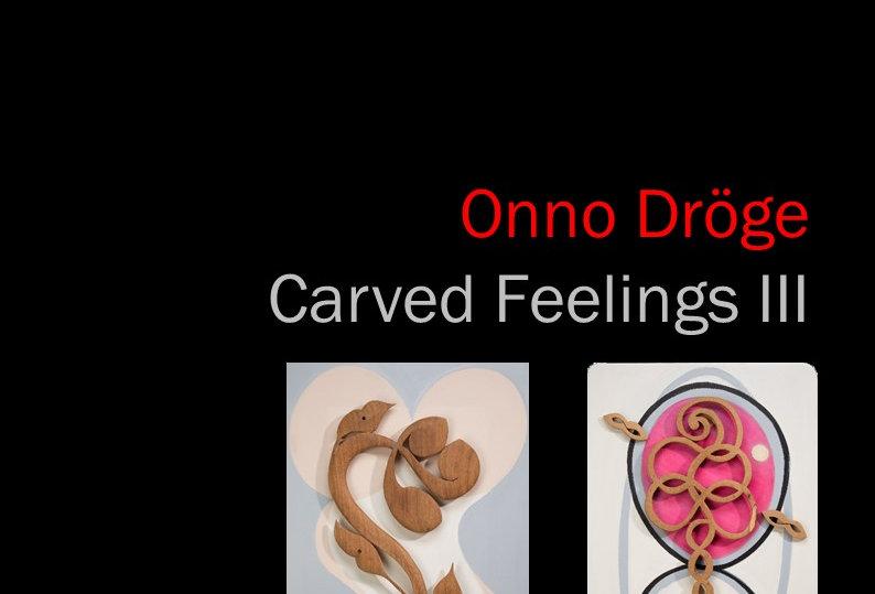 Onno Dröge - Carved Feelings III