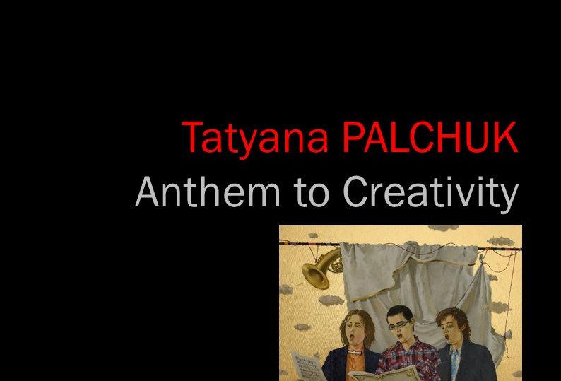 Tatyana Palchuk - Anthem to Creativity - 2018