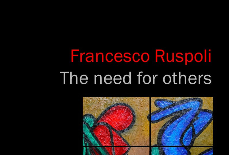 Francesco Ruspoli - The need for others - 2018