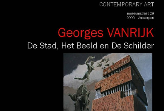 Georges Vanrijk - De Stad, Het Beeld en De Schilder - 2011