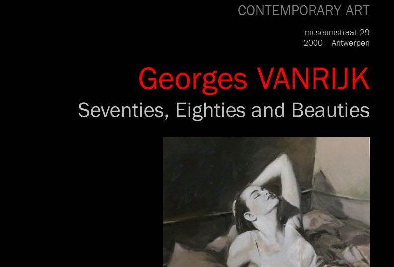 Georges Vanrijk - Seventies, Eighties and Beauties - 2013