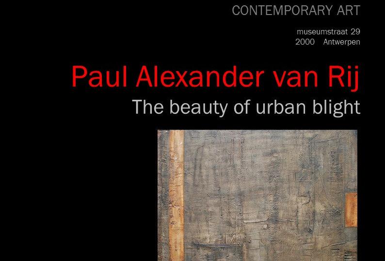 Paul Alexander van Rij - The beauty of Urban Blight