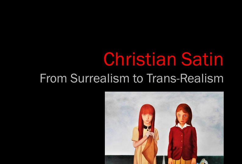 Christian Satin - From Surrealism to Trans-Realism
