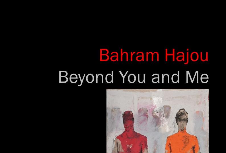 Bahram Hajou - Beyond You and Me