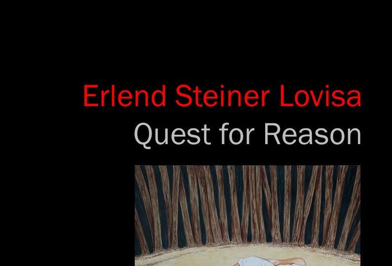 Erlend Steiner Lovisa - Quest for Reason - 2019